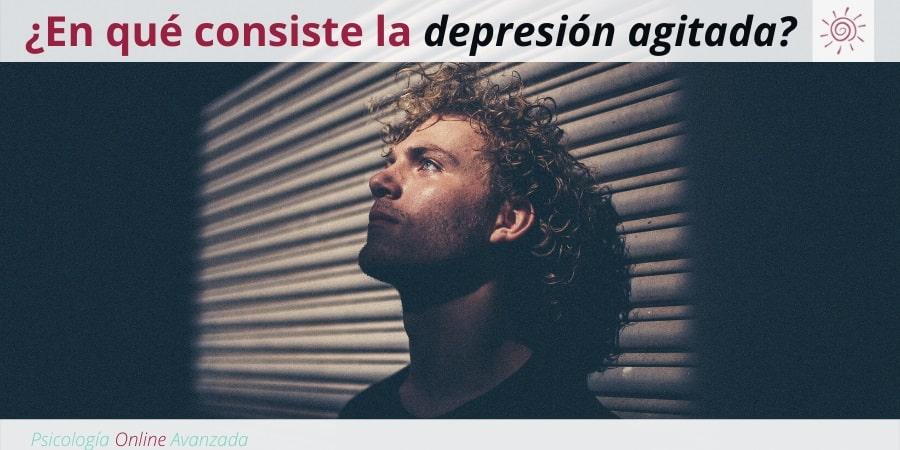 ¿En qué consiste la depresión agitada?, Depresión, Ansiedad, Tristeza, Alteración de sueño, Cambios de ánimo, Agotamiento, Terapia Online
