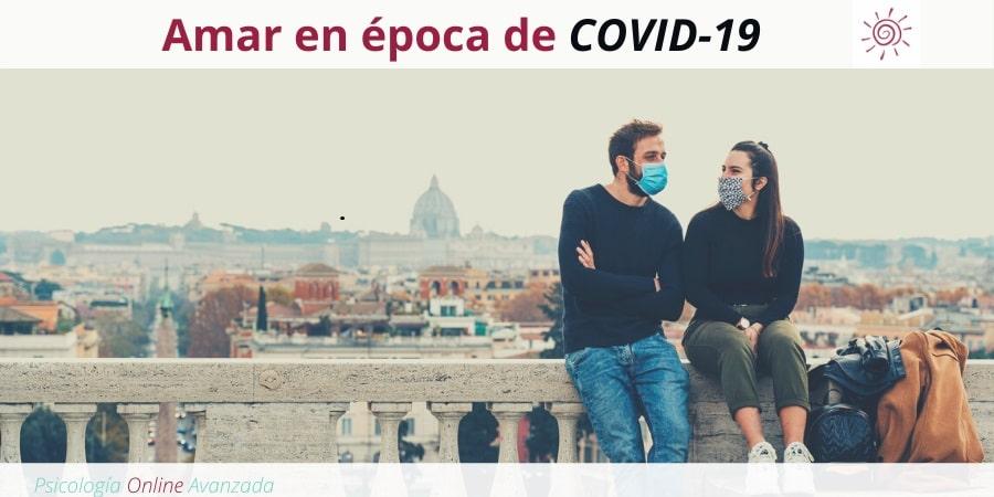 Amar en época de COVID-19, Problemas de pareja, Resolución de conflictos, Respeto mutuo, Infidelidad, Terapia de pareja, Terapia Online, Confianza, Pareja, Matrimonio, Relación