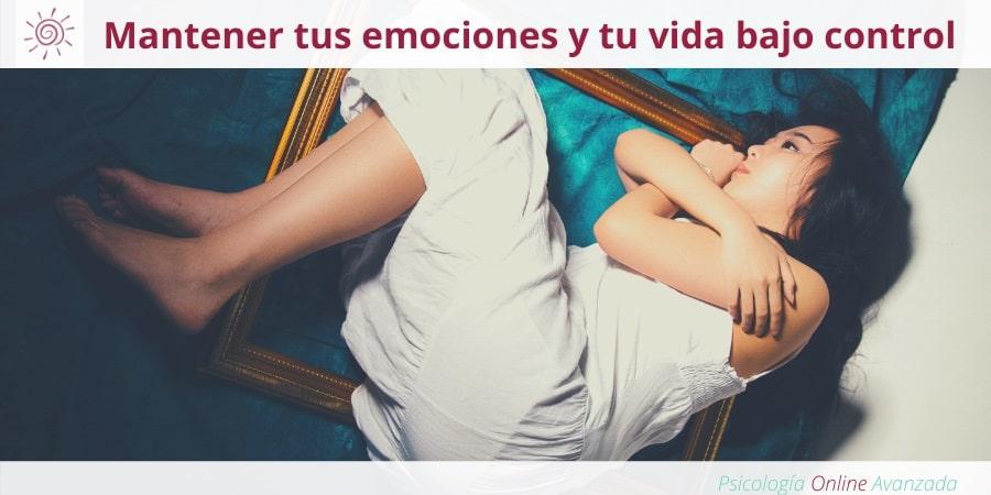 Cómo mantener tus emociones y tu vida bajo control, Estrés, Meditación, Controlar el estrés, Ansiedad, Meditación, Terapia Online, Relajación.