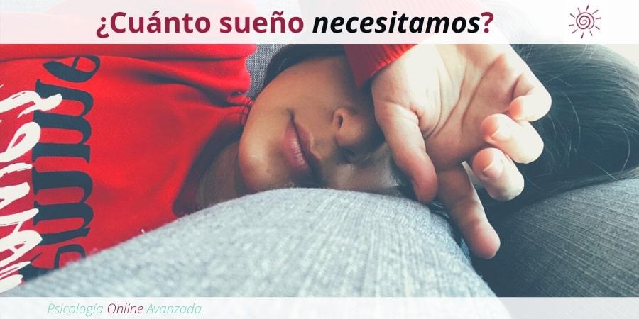 Cuanto sueño necesito, falta de sueño, Terapia online, Beneficios del sueño, Insomnio, Dormir mejor, Sueño reparador, mejorar el sueño