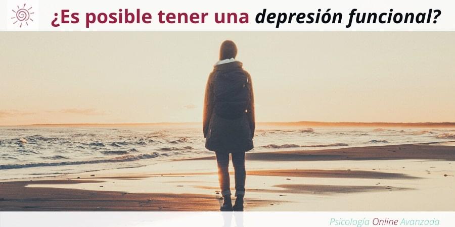 ¿Es posible tener una depresión funcional?, Depresión, Ansiedad, Tristeza, Alteración de sueño, Cambios de ánimo, Agotamiento, Terapia Online