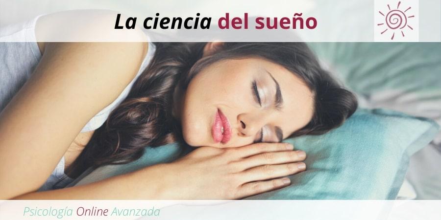 La ciencia del sueño, problemas de sueño, falta de sueño, Terapia online, Beneficios del sueño, Insomnio, Dormir mejor, Sueño reparador, mejorar el sueño