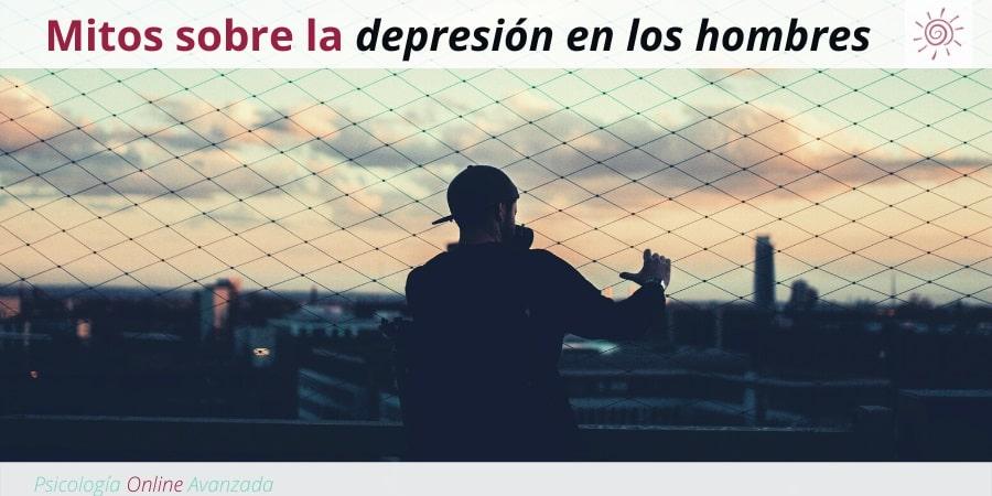 Mitos sobre la depresión en los hombres, Depresión, Ansiedad, Tristeza, Alteración de sueño, Cambios de ánimo, Agotamiento, Terapia Online