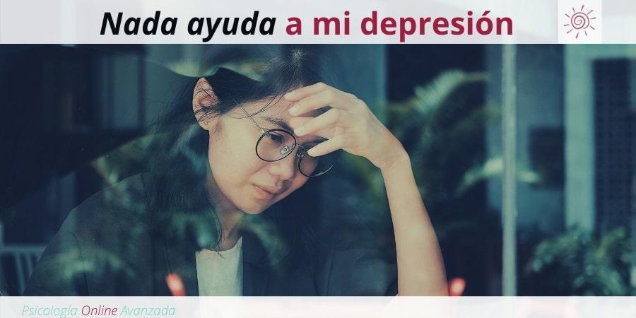 Nada ayuda a mi depresión, Depresión, Ansiedad, Tristeza, Alteración de sueño, Cambios de ánimo, Agotamiento, Terapia Online