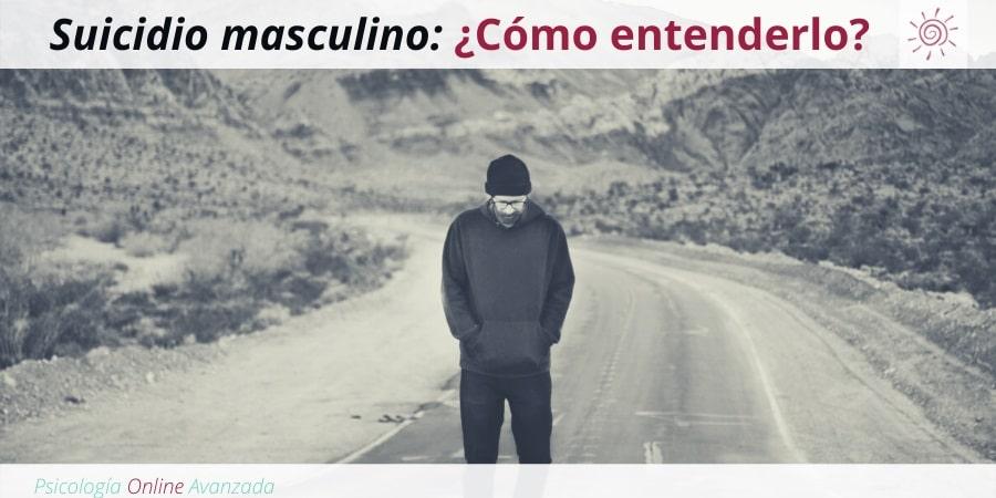 Suicidio masculino: ¿Cómo entenderlo?, Depresión, Ansiedad, Tristeza, Alteración de sueño, Cambios de ánimo, Agotamiento, Terapia Online
