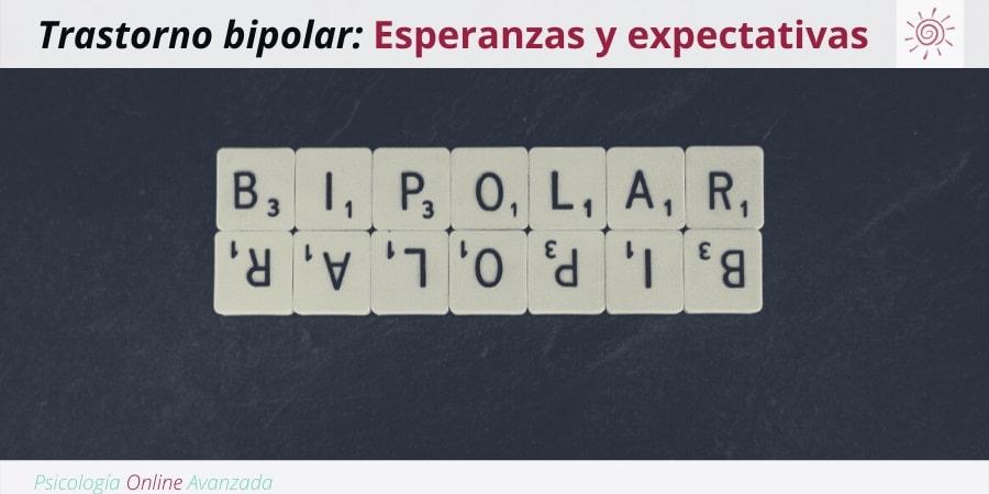 Vivir con trastorno bipolar: Esperanzas y expectativas, Depresión, Ansiedad, Tristeza, Alteración de sueño, Cambios de ánimo, Agotamiento, Terapia Online